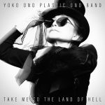 "Yoko Ono lanza su disco ""Take Me to the Land of Hell"""