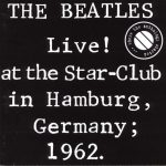 "Edición del LP ""The Beatles Live at The Star-Club in Hamburg, Germany 1962"" en USA"